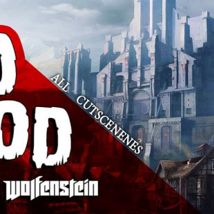 Wolfenstein: The Old Blood Full Movie All Cutscenes