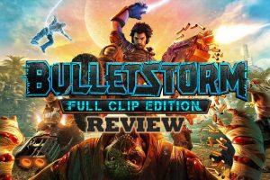 نقد و بررسی Bulletstorm Full Clip Edition