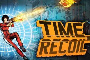 تاریخ عرضه Time Recoil مشخص شد
