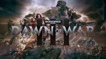 این هفته Warhammer 40K Dawn of War 3 را رایگان تجربه کنید